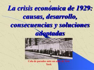 . La crisis econ mica de 1929: causas, desarrollo, consecuencias y soluciones adoptadas