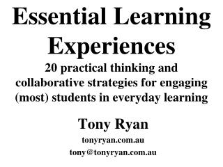 Essential Learning Experiences 20 practical thinking and collaborative strategies for engaging most students in everyday
