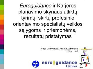 Vilija Dulevičiūtė, Jolanta Zaborienė 2009 11 05