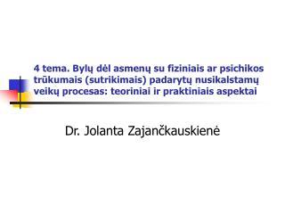 Dr. Jolanta Zajan čkauskienė