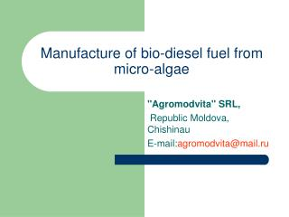 Manufacture of bio-diesel fuel from micro-algae