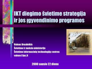 IKT diegimo švietime strategija ir jos įgyvendinimo programos