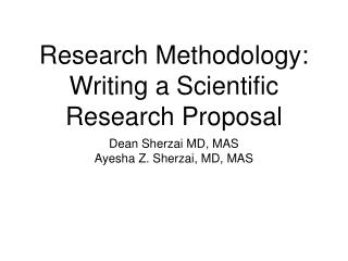Research Methodology: Writing a Scientific Research Proposal