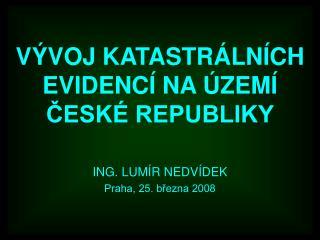 VÝVOJ KATASTRÁLNÍCH EVIDENCÍ NA ÚZEMÍ ČESKÉ REPUBLIKY