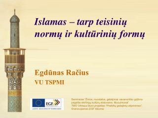 Islamas – tarp teisini ų normų ir kultūrinių formų