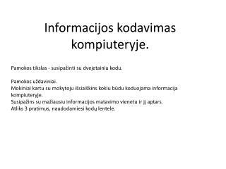 Informacijos kodavimas kompiuteryje.