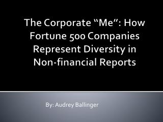 "The Corporate ""Me"": How Fortune 500 Companies Represent Diversity in  Non-financial Reports"