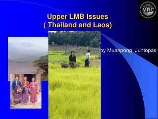 Upper LMB Issues ( Thailand and Laos)
