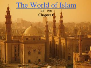 The World of Islam 600 – 1500 Chapter 6