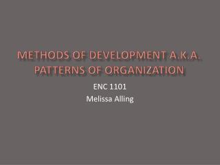 Methods of Development a.k.a.  Patterns of organization