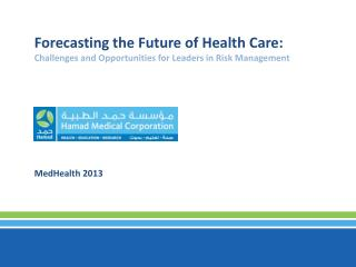 Forecasting the Future of Health Care: Challenges and Opportunities for Leaders in Risk Management