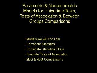 Models we will consider  Univariate Statistics   Univariate Statistical Stats