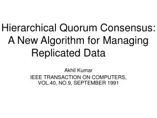 Hierarchical Quorum Consensus: A New Algorithm for Managing Replicated Data