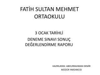 FAT?H SULTAN MEHMET ORTAOKULU
