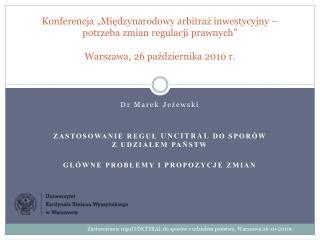Dr Marek  Jeżewski Zastosowanie reguł  UNCITRAL  do sporów z udziałem państw
