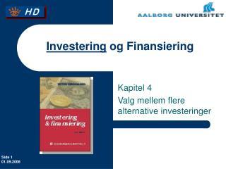 Investering  og Finansiering