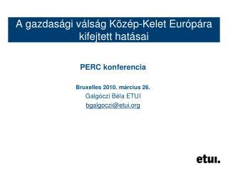 A gazdasági válság Közép-Kelet Európára kifejtett hatásai