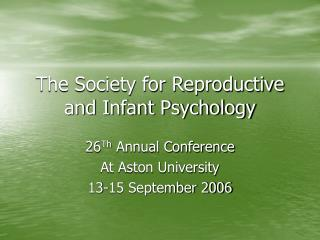 The Society for Reproductive and Infant Psychology