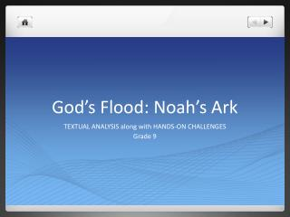 God ' s Flood: Noah ' s Ark