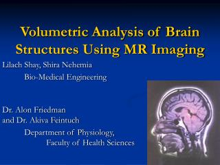 Volumetric Analysis of Brain Structures Using MR Imaging
