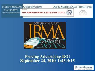 Proving Advertising ROI September 24, 2010  1:45-3:15