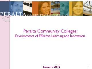 Peralta Community Colleges:  Environments of Effective Learning and Innovation.
