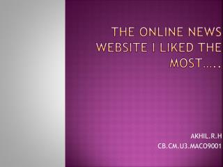 THE ONLINE NEWS WEBSITE I LIKED THE MOST…..