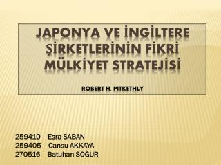 JAPONYA VE İNGİLTERE ŞİRKETLERİNİN FİKRİ MÜLKİYET STRATEJİSİ Robert H.  Pitkethly