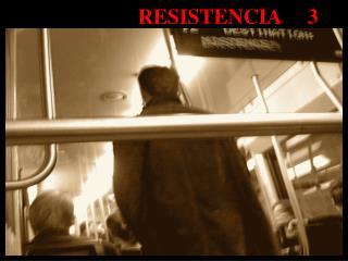 RESISTENCIA     3