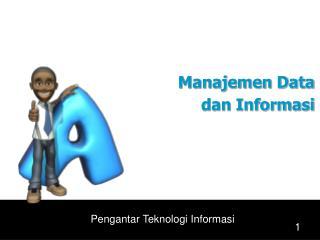 Manajemen Data dan Informasi