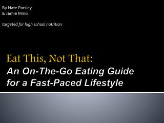 Eat This, Not That: An On-The-Go Eating Guide  for a Fast-Paced Lifestyle