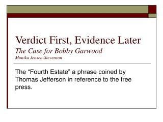 Verdict First, Evidence Later The Case for Bobby Garwood Monika Jensen-Stevenson