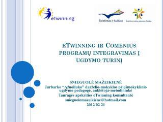 eTwinning  ir  Comenius  programų integravimas į ugdymo turinį