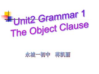 Unit2 Grammar 1 The Object Clause