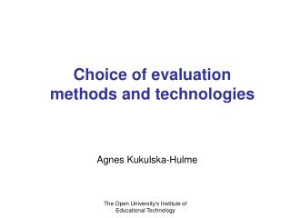Choice of evaluation methods and technologies