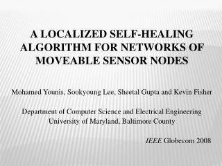 A LOCALIZED SELF-HEALING ALGORITHM FOR NETWORKS OF MOVEABLE SENSOR NODES