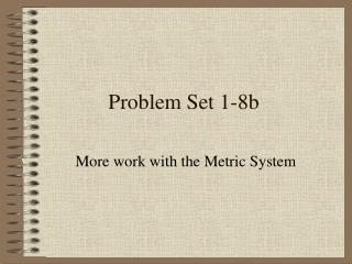 Problem Set 1-8b