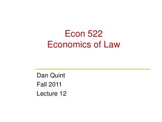 Econ 522 Economics of Law