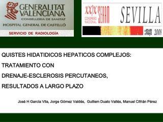 QUISTES HIDATIDICOS HEPATICOS COMPLEJOS:  TRATAMIENTO CON  DRENAJE-ESCLEROSIS PERCUTANEOS,