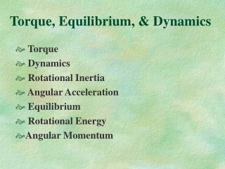 Torque, Equilibrium, & Dynamics