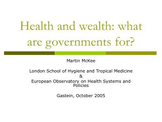 Health and wealth: what are governments for?