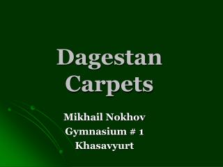 Dagestan Carpets