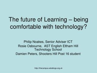 The future of Learning – being comfortable with technology?