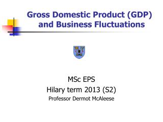 Gross Domestic Product (GDP) 	and Business Fluctuations