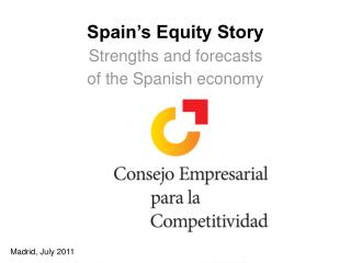 Spain�s Equity Story Strengths and forecasts of the Spanish economy