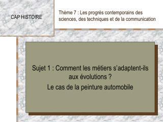 Th me 7 : Les progr s contemporains des sciences, des techniques et de la communication