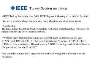 IEEE Turkey Section invites 2009 IEEE Region 8 Meeting to be held in Istanbul.