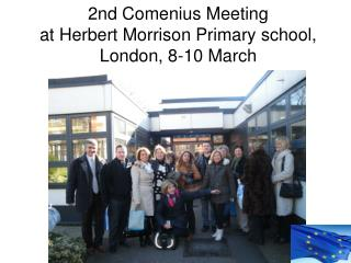 2nd Comenius Meeting at Herbert Morrison Primary school, London, 8-10 March