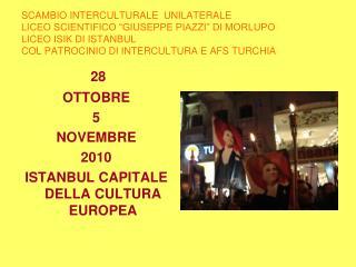 28 OTTOBRE 5 NOVEMBRE 2010 ISTANBUL CAPITALE DELLA CULTURA EUROPEA