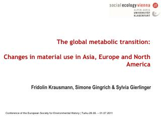 The global metabolic transition: Changes in material use in Asia, Europe and North America